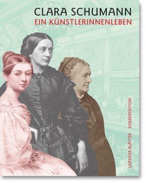 Clara Schumann – Ein Künstlerinnenleben