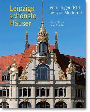 Leipzigs schönste Häuser – Vom Jugendstil bis zur Moderne