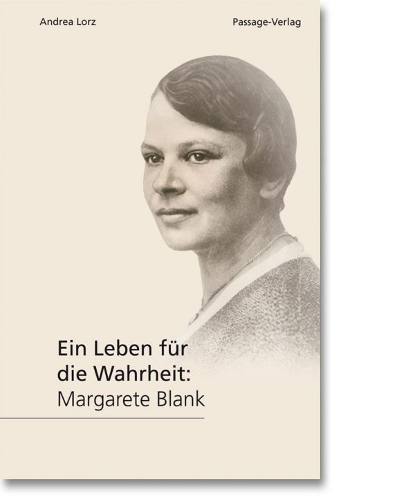 Ein Leben für die Wahrheit: Margarete Blank