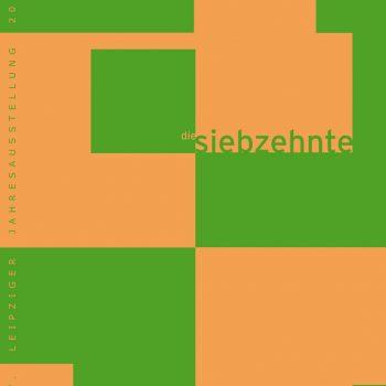 die siebzehnte – 17. Leipziger Jahresausstellung 2010