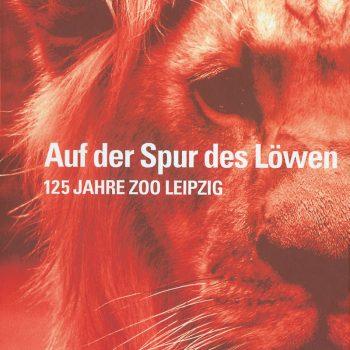 Auf der Spur des Löwen – 125 Jahre Zoo Leipzig, 2003