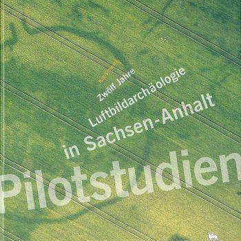 Pilotstudien – 12 Jahre Luftbildarchäologie in Sachsen-Anhalt, 2003