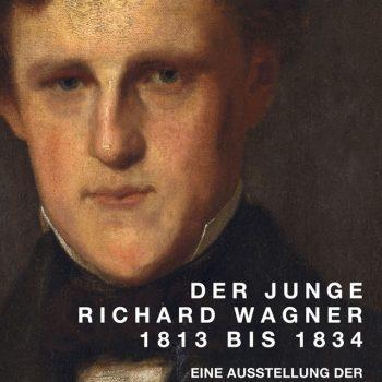 Der junge Richard Wagner 1813 bis 1834, 2013