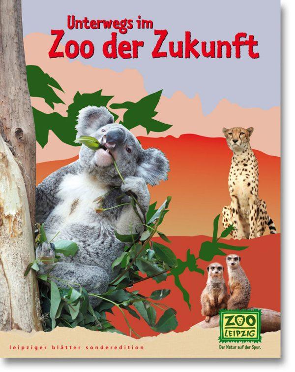 Leipziger Blätter Sonderheft – Unterwegs im Zoo der Zukunft. Zoo Leipzig