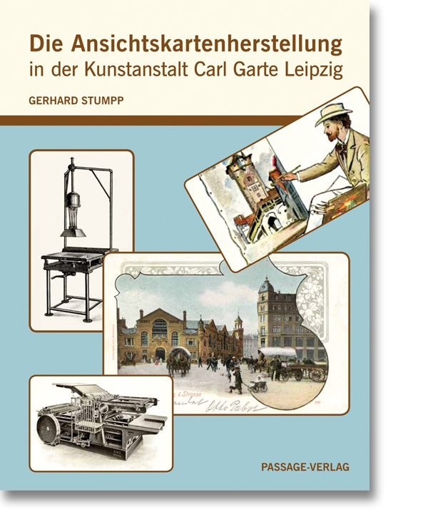 Die Ansichtskartenherstellung in der Kunstanstalt Carl Garte Leipzig