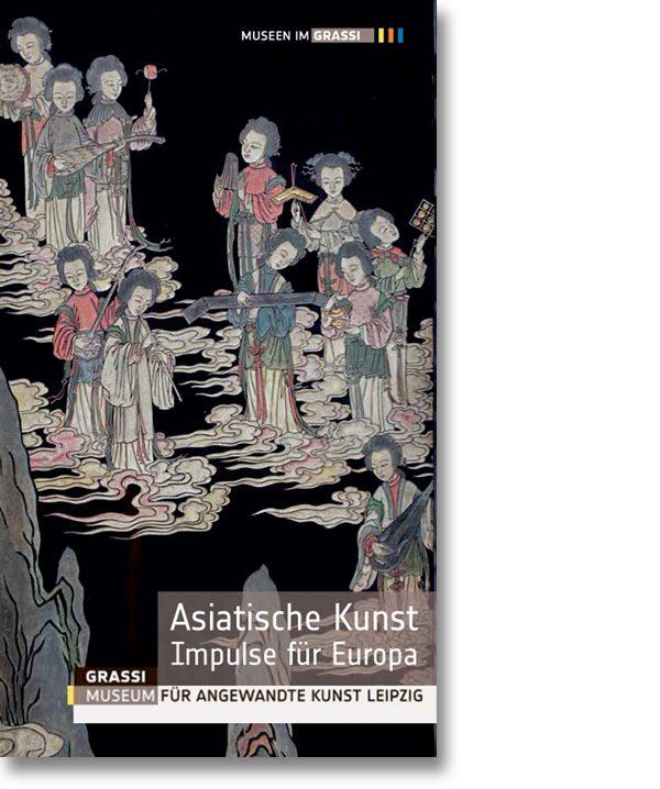 Asiatische Kunst – Impulse für Europa
