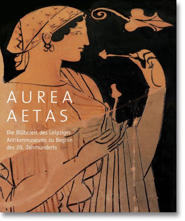 Aurea Aetas – Die Blütezeit des Leipziger Anikenmuseum zu Beginn des 20. Jahrhunderts