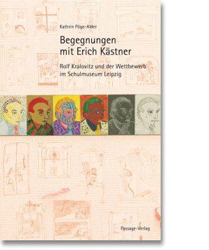 Begegnung mit Erich Kästner – Rolf Kralovitz und der Wettbewerb im Schulmuseum Leipzig