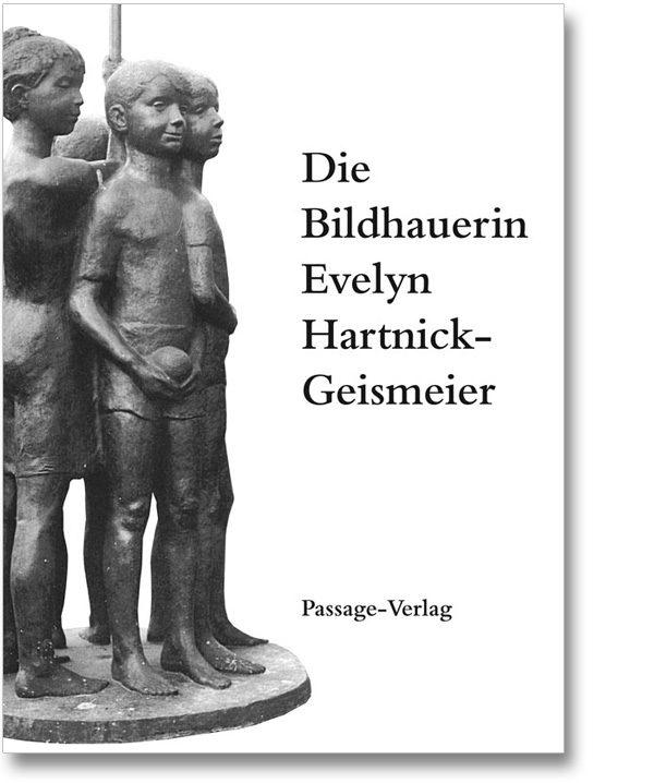 Die Bildhauerin Evelyn Hartnick Geismeier