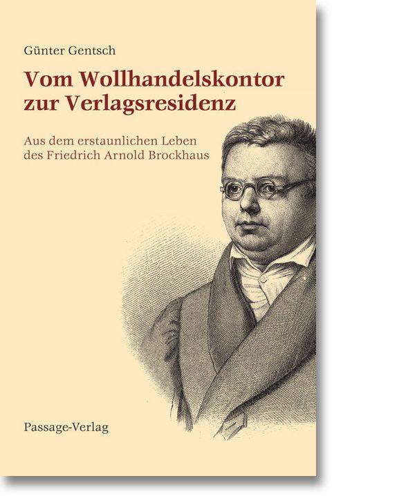 Vom Wollhandelskontor zur Verlagsresidenz – Friedrich Arnold Brockhaus