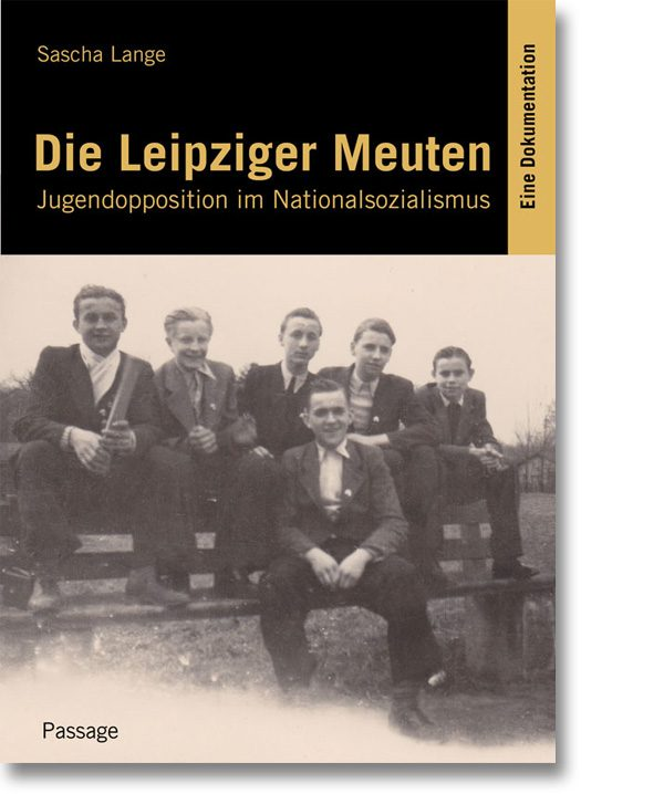 Die Leipziger Meuten – Jugendopposition im Nationalsozialismus