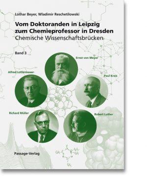 Vom Doktoranden in Leipzig zum Chemieprofessor in Dresden – Band 3