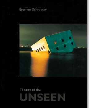 Erasmus Schroeter – Theatre of the unseen, 2002