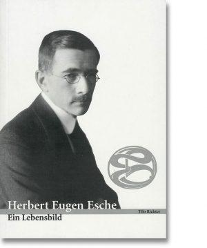 Herbert Eugen Esche – Ein Lebensbild