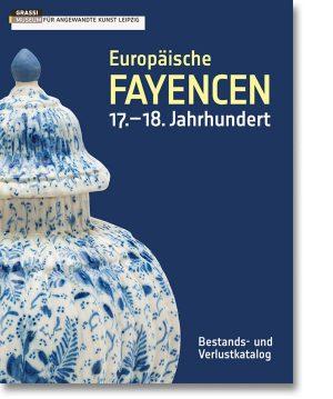 Europäische Fayencen – 17.–18. Jahrhundert