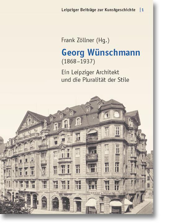 Georg Wünschmann – Ein Leipziger Architekt