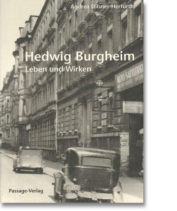 Hedwig Burgheim – Leben und Wirken