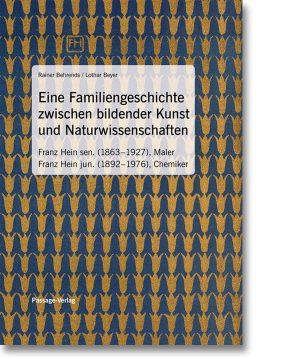 Franz Hein – Eine Familiengeschichte zwischen bildender Kunst und Naturwissenschaft