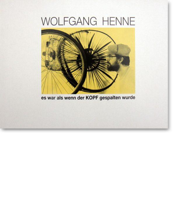 Wolfgang Henne – es war als wenn der KOPF gespalten wurde