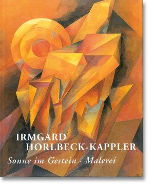 Irmgard Horlbeck-Kappler – Sonne im Gestein