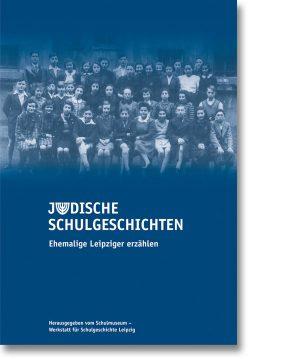 Jüdische Schulgeschichten – Ehemalige Leipziger erzählen