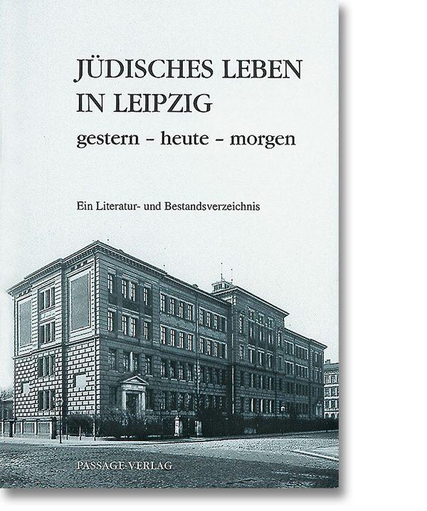 Jüdisches Leben in Leipzig – gestern – heute – morgen
