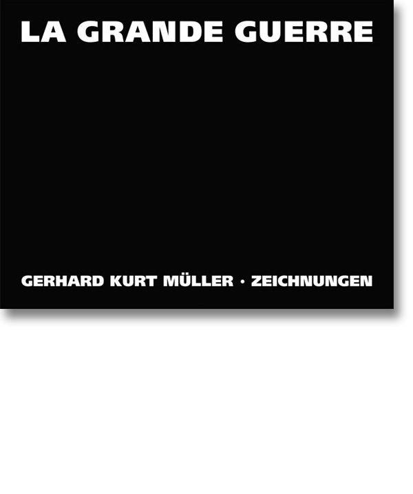 La grande guerre – Gerhard Kurt Müller