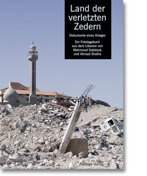 Land der verletzten Zedern – Dokumente eines Krieges