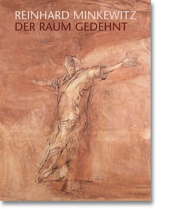 Reinhard Minkewitz – Der Raum gedehnt