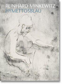 Reinhard Minkewitz – Hymettosblau