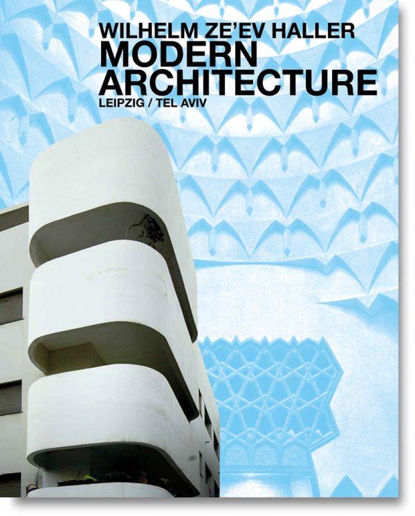 Moderne Architektur – Leipzig / Tel Aviv