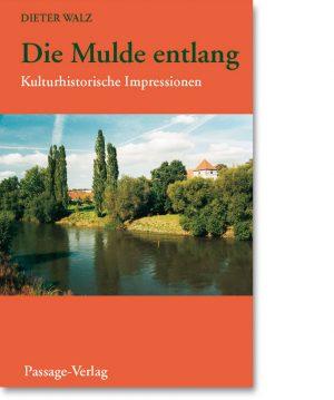 Die Mulde entlang – Kulturhistorische Impressionen