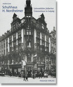 Schuhhaus H. Nordheimer – Lebensbilder jüdischer Unternehmer in Leipzig