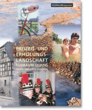 Südraumjournal 2 – Freizeit- und Erholungslandschaft Südraum Leipzig