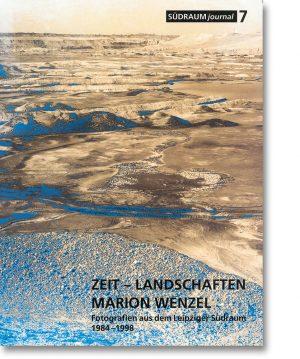 Südraumjournal 7 – Zeit – Landschaften – Marion Wenzel