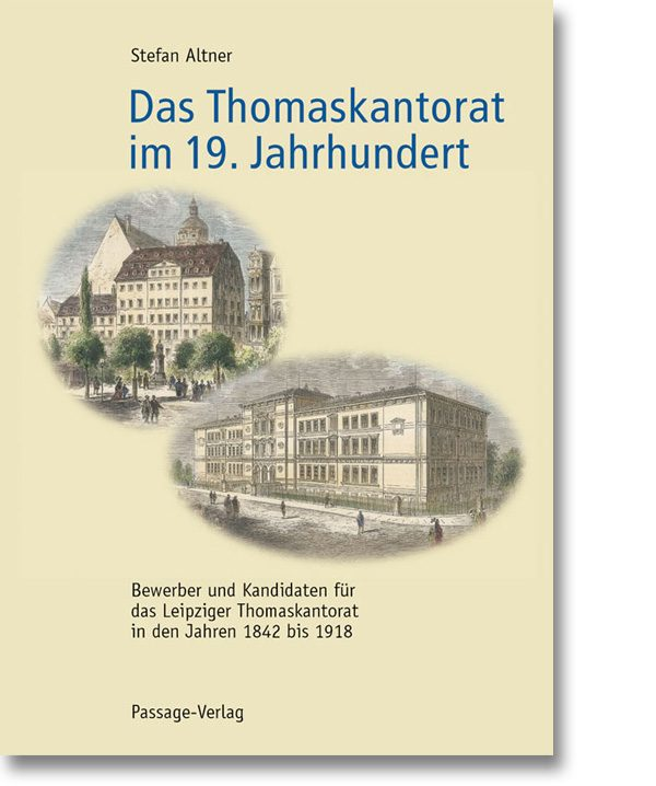 Das Thomaskantorat im 19. Jahrhundert