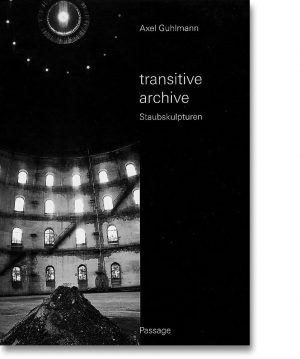 transitive archive – Staubskulpturen