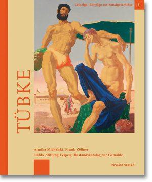 Tübke – Tübke Stiftung Leipzig. Bestandskatalog der Gemälde