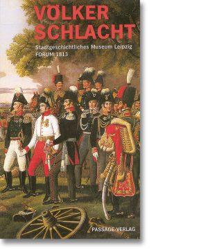 Völkerschlacht – Stadtgeschichtliches Museum Leipzig Forum 1813