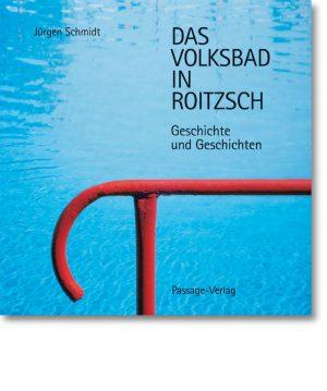 Das Volksbad in Roitzsch – Geschichte und Geschichten