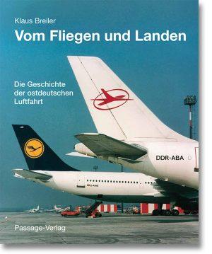 Vom Fliegen und Landen – Die Geschichte der ostdeutschen Luftfahrt