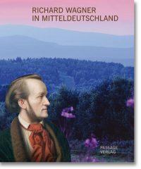 Richard Wagner in Mitteldeutschland