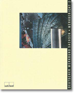 Werkbericht 2 – Deutscher Werkbund Sachsen