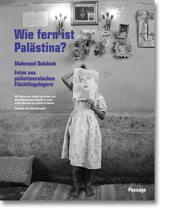 Wie fern ist Palästina? – Fotos aus palästinensischen Flüchtlingslager