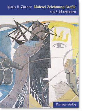Klaus H. Zürner – Malerei, Zeichnung, Grafik aus 5 Jahrzehnten