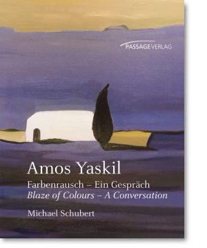 Amos Yaskil – Farbenrausch – Ein Gespräch