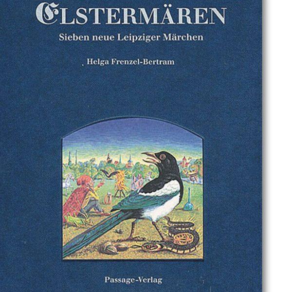 Elstermären – Sieben neue Leipziger Märchen