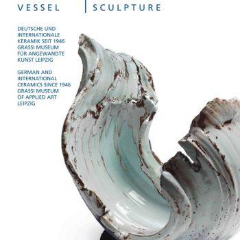 GEFÄSS / SKULPTUR 1 – Deutsche und internationale Keramik