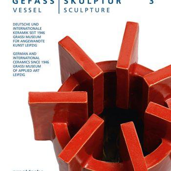 GEFÄSS / SKULPTUR 3 – Deutsche und internationale Keramik