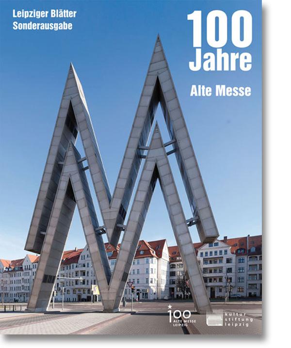 Leipziger Blätter Sonderausgabe – 100 Jahre Alte Messe